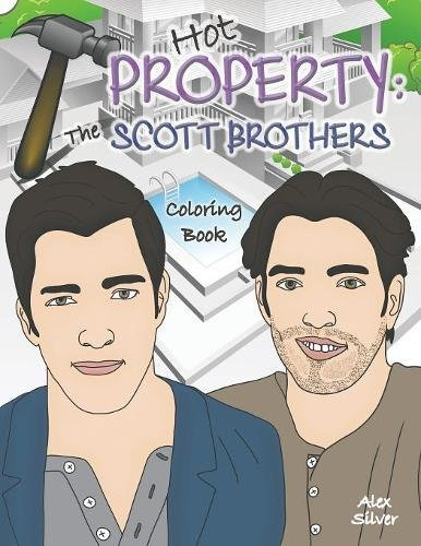 Hot Property: The Scott Brothers Coloring Book: An Ultra Fan Tribute to Jonathan and Drew