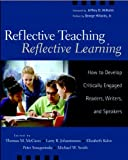img - for Reflective Teaching, Reflective Learning: How to Develop Critically Engaged Readers, Writers, and Speakers book / textbook / text book