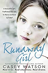 Runaway Girl: A beautiful girl. Trafficked for sex. Is there nowhere to hide?