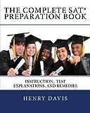 The Complete SAT Preparation Book, Henry Davis, 1453730257