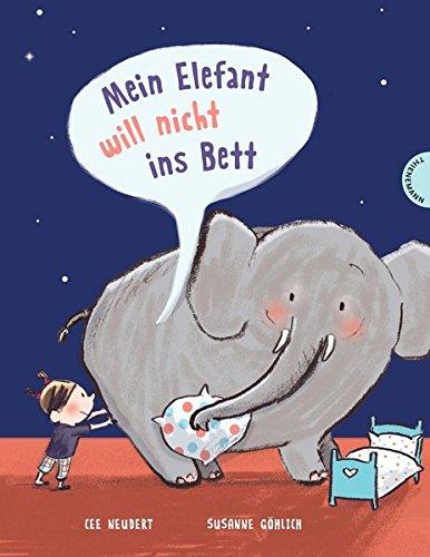 Mein Elefant will nicht ins Bett