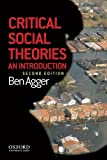 Critical Social Theories, Agger, Ben, 0199945810