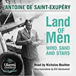 Land of Men: Wind, Sand and Stars | Antoine de Saint-Exupéry