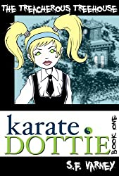 Karate Dottie and the Treacherous Treehouse