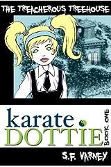 Karate Dottie and the Treacherous Treehouse Kindle Edition