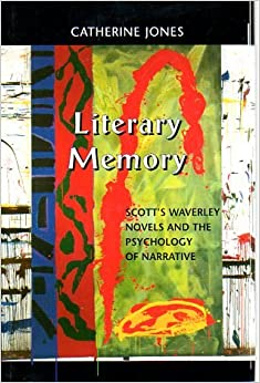 Book Literary Memory: Scott's Waverley Novels and the Psychology of Narrative (Bucknell Studies in Eighteenth-Century Literature and Culture)