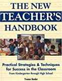 img - for The New Teacher's Handbook: Practical Strategies & Techniques for Success in the Classroom from Kindergarten Through High School by Bender Yvonne (2003-04-01) Paperback book / textbook / text book