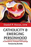 Catholicity and Emerging Personhood: A Contemporary Theological  Anthropology
