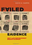 Failed Evidence, David A. Harris, 0814790550