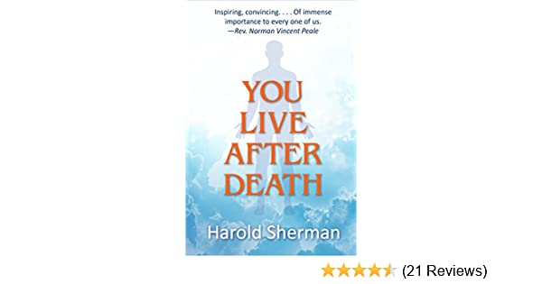 You Live After Death Kindle Edition By Harold Sherman Religion