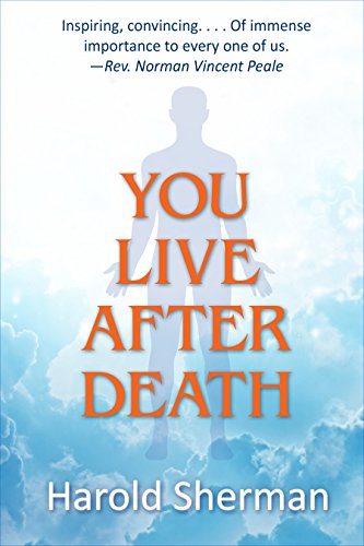 You live after death harold sherman 9780996716543 amazon books read this title for free and explore over 1 million titles thousands of audiobooks and current magazines with kindle unlimited fandeluxe Gallery