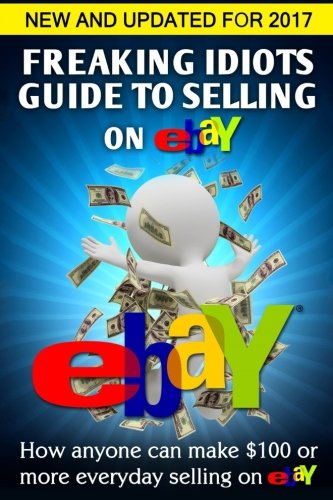 freaking-idiots-guide-to-selling-on-ebay-how-anyone-can-make-100-or-more-everyday-selling-on-ebay-fr
