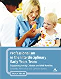 Professionalism in the Interdisciplinary Early Years Team : Supporting Young Children and Their Families, Brock, Avril, 1441137068