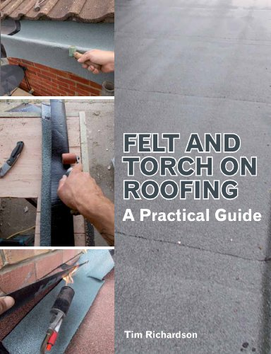 Felt and Torch on Roofing: A Practical Guide