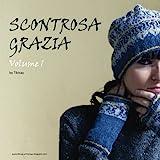 Scontrosa Grazia: Volume 1