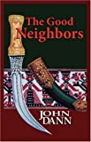 The Good Neighbors, John R. Dann, 0971860092