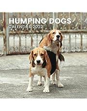 Humping Dogs Calendar 2022: Funny Dog Lover Gag Joke Gifts for Men Women Friends Colleagues: Birthday Ideas, Secret Santa, White Elephant, Stocking Filler or Christmas