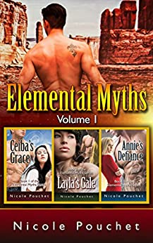 Elemental Myths, Volume 1: Books 1-3: A Paranormal Romance Series by [Pouchet, Nicole]