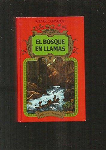 El bosque en llamas: Amazon.es: J. Oliver Curwood: Libros
