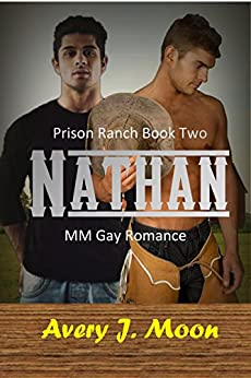 Nathan (Prison Ranch Book 2) by [Moon, Avery J.]