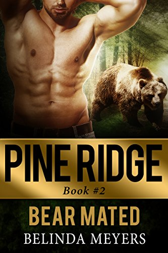 (Bear Mated: A Bear Shifter Paranormal Romance (Pine Ridge Bear Shifter Paranormal Romance Series Book 2))