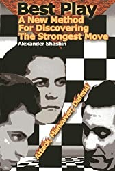 Best Play: A New Method for Discovering the Strongest Move by Shashin, Alexander published by Mongoose Press (2013)