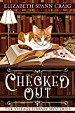 Checked Out (The Village Library Mysteries Book 1)