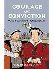Courage and Conviction: Volume 3: Chronicles of the Reformation Church