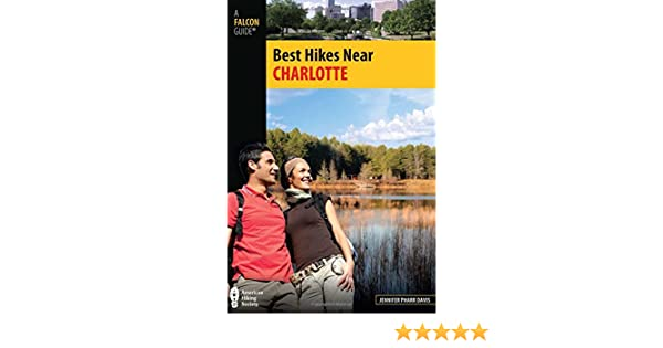 Best hikes near charlotte best hikes near series jennifer davis best hikes near charlotte best hikes near series jennifer davis 9780762771486 amazon books fandeluxe Images