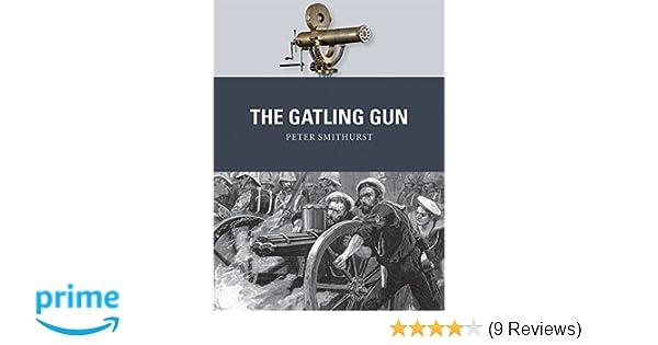The Gatling Gun (Weapon): Peter Smithurst, Johnny Shumate