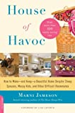 img - for House of Havoc: How to Make--and Keep--a Beautiful Home Despite Cheap Spouses, Messy Kids, and Other Difficult Roommates book / textbook / text book