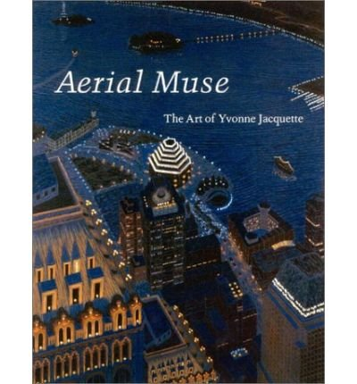 [(Aerial Muse: The Art of Yvonne Jacquette )] [Author: Hilarie Faberman] [May-2002]