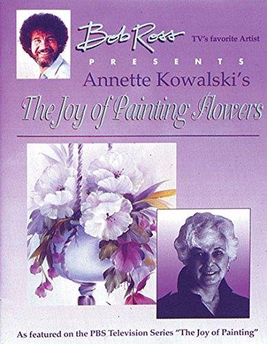 Bob Ross Joy of Painting Flowers Book II by Annette (Bob Ross Flowers)