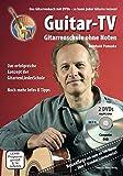 Guitar-TV: Gitarrenschule ohne Noten: Das Gitarrenbuch mit 2 DVDs – So kann jeder Gitarre lernen!