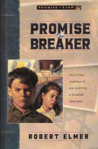 Promise Breaker (Promise of Zion Book 1) by [Elmer, Robert]