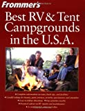 Frommer's Best RV and Tent Campgrounds in the U. S. A., Menasha Ridge Press Staff, 0764559699
