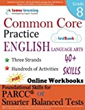 Common Core Practice - 8th Grade English Language Arts: Workbooks to Prepare for the PARCC or Smarter Balanced Test: CCSS Aligned (CCSS Standards Practice) (Volume 11)