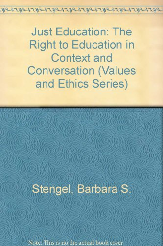 Just Education: The Right to Education in Context and Conversation (Values & Ethics Series)