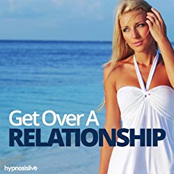 Get Over a Relationship Hypnosis