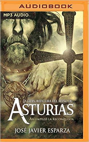 La Gran Aventura del Reino de Asturias Narración En Castellano ...