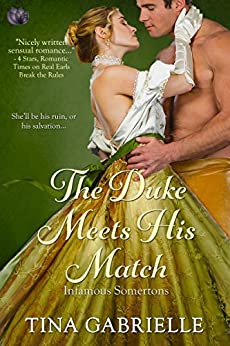 The Duke Meets His Match (Infamous Somertons) by [Gabrielle, Tina]