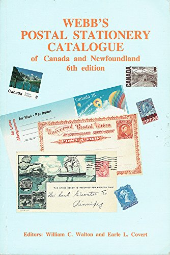 Webb's Postal Stationery Catalogue of Canada and Newfoundland 1993 6th Edition