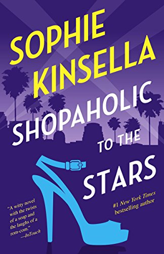 Shopaholic to the stars a novel kindle edition by sophie kinsella shopaholic to the stars a novel by kinsella sophie fandeluxe Choice Image