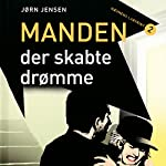 Manden, der skabte drømme (Hämndens labyrint 2) | Jørn Jensen