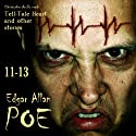 Edgar Allan Poe Audiobook Collection 11-13: The Tell-Tale Heart and Other Stories Audiobook by Edgar Allan Poe Narrated by Christopher Aruffo
