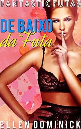Amazon.com: Debaixo da Saia da Futa (Portuguese Edition