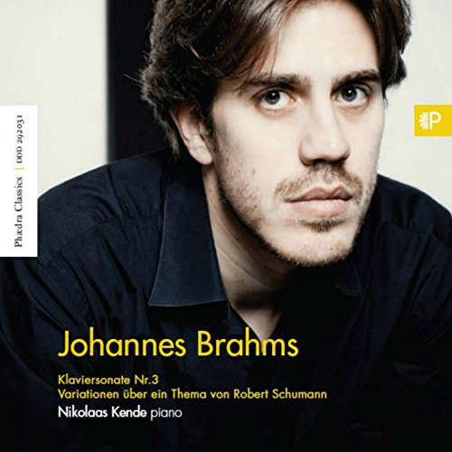 Brahms: Piano Sonata No. 3 in F Minor, Op. 5 & Variations on a Theme by Robert Schumann, Op. 9
