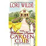 The Welcome Home Garden Club: A Twilight, Texas Novel (Twilight, Texas, 4)