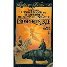 Prospero's Isle: A Crossroads Adventure in the World of L. Sprague De Camp and Fletcher Pratt's Incomplete Enchanter