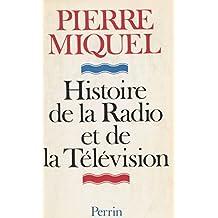 Histoire de la radio et de la télévision (French Edition)